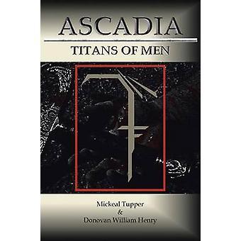Ascadia Titans af mænd af Tupper & Mickeal