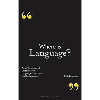 Hvor er sprog en antropologer spørgsmål om sproget litteratur og ydeevne af Finnegan & Ruth