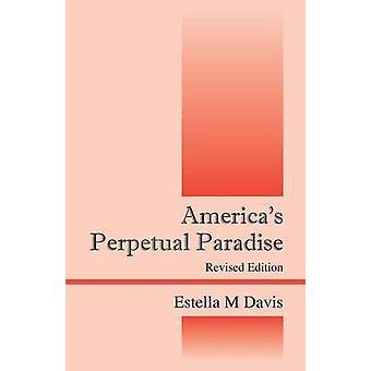 Amériques paradis perpétuelle Revised Edition par Davis & Estella M.
