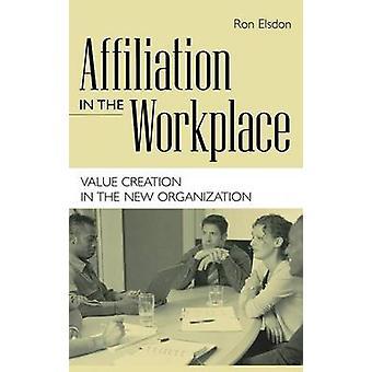 Tilknytning i arbeidsplassen verdiskapning i den nye organisasjonen av Elsdon & Ron