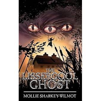 The Lissergool Ghost by SharkeyWilmot & Mollie