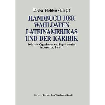 Handbuch der Wahldaten Lateinamerikas und der Karibik bande 1 Politische Organisation und Reprsentation in Amerika par Nohlen & Dieter