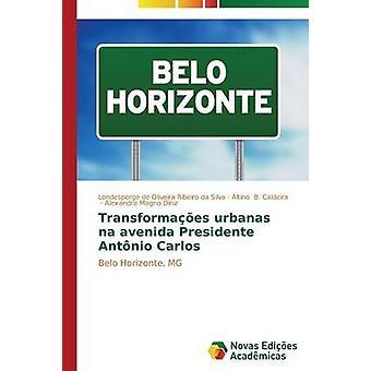 Transformaes Urbanas Na Avenida Presidente Antnio Carlos de Oliveira Ribeiro da Silva Londesperge
