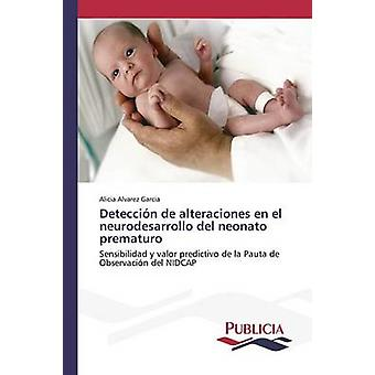Deteccin de alteraciones en el neurodesarrollo del neonato prematuro by Alvarez Garcia Alicia
