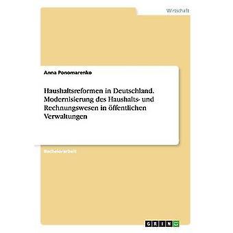 Haushaltsreformen in Deutschland. Modernisierung des Haushalts und Rechnungswesen in ffentlichen Verwaltungen by Ponomarenko & Anna