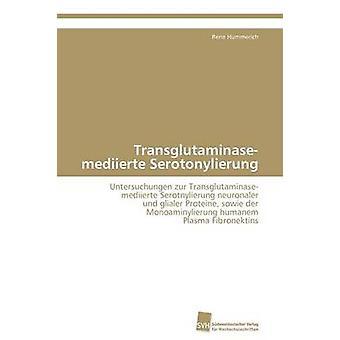 Transglutaminasemediierte Serotonylierung da Hummerich Rene