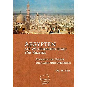 Aegypten ALS Winteraufenthalt Fur Kranke by Reil & Dr W.