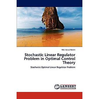 Stochastic Linear Regulator Problem in Optimal Control Theory by Baten & MD Azizul