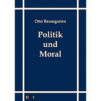 Politik und Moral by Baumgarten & Otto