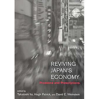 Reviving Japan's Economy - Problems and Prescriptions by Takatoshi Ito