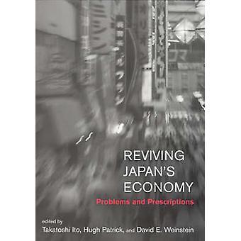 Wiederbelebung der japanischen Wirtschaft - Probleme und Verschreibungen von Takatoshi Ito