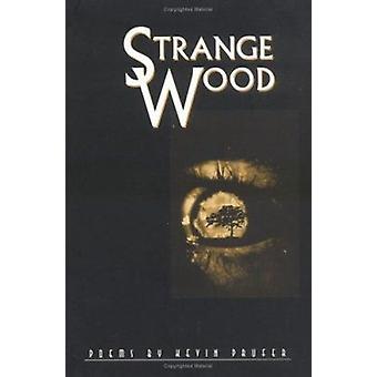 Strange Wood by Kevin Prufer - 9780807123508 Book