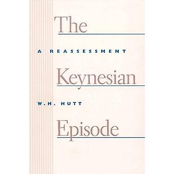 The Keynesian Episode - A Reassessment by W.H. Hutt - 9780913966617 Bo