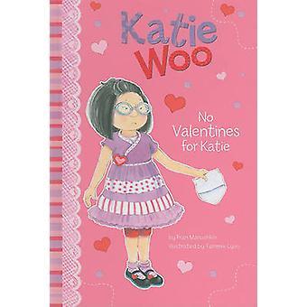 No Valentines for Katie by Fran Manushkin - Tammie Lyon - 97814048598