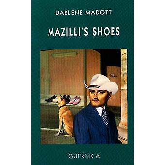 Mazilli's Shoes - A Screenplay by Darlene Madott - 9781550710977 Book