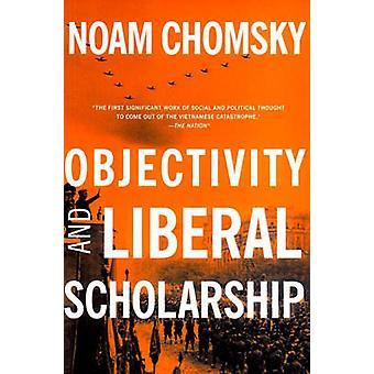 Objectivity and Liberal Scholarship by Noam Chomsky - 9781565848580 B