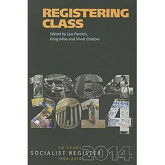 Registering Class by Leo Panitch - Greg Albo - Vivek Chibber - 978158