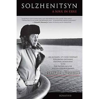 Solzhenitsyn - A Soul in Exile (3rd Revised edition) by Joseph Pearce