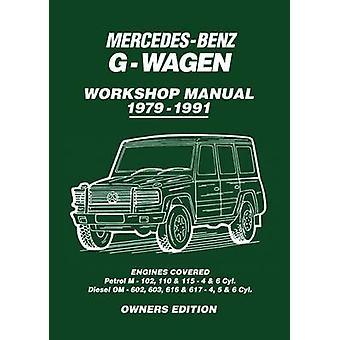 Mercedes-Benz G-Wagen Workshop Manual 1979-1991 - Engines Covered - Pet