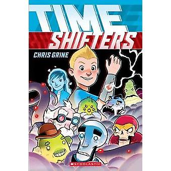 Time Shifters by Chris Grine - 9780606401524 Book