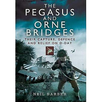 Die Pegasus und Orne-Brücken: ihre Erfassung, Verteidigung und Relief am d-Day
