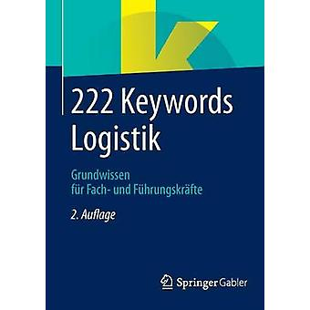 222 Keywords Logistik  Grundwissen fr Fach und Fhrungskrfte by Springer Fachmedien Wiesbaden