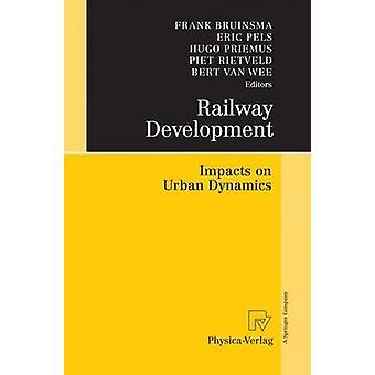 Railway Development  Impacts on Urban Dynamics by Bruinsma & Frank
