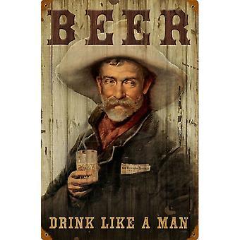 Beer Drink Like A Man (Cowboy) metal sign  450mm x 300mm (pst 1812)