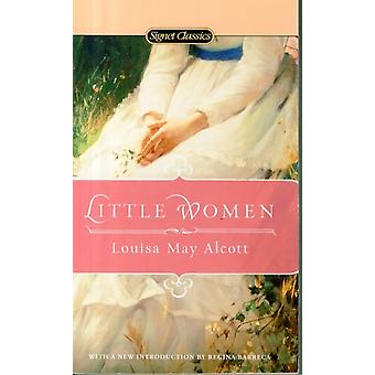 Little Women (Signet Classics) (Mass Market Paperback) by Alcott Louisa May Barreca Professor Regina