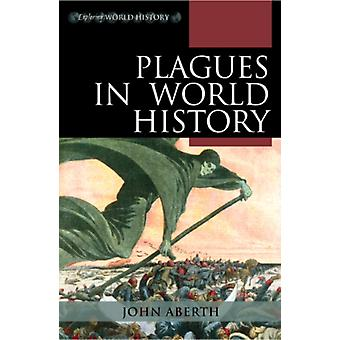 Plagues in World History (Exploring World History) (Paperback) by Aberth John