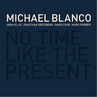 Michael Blanco - No Time Like the Present [CD] USA import