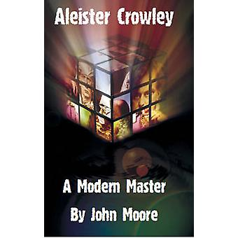 Aleister Crowley 9781906958022 by John Moore