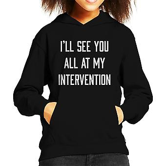 Ill See You At My Intervention Kid's Hooded Sweatshirt