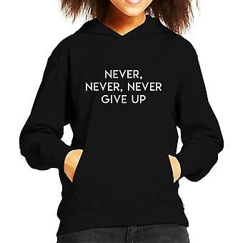 Never Never Never Give Up Winston Churchill Quote Kid's Hooded Sweatshirt