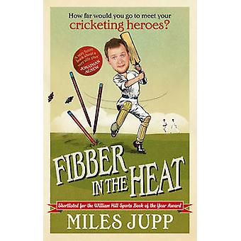 Fibber in the Heat by Miles Jupp - 9780091943134 Book