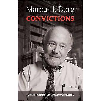 信念 - マーカス ボルグが進歩的なキリスト教のためのマニフェスト-