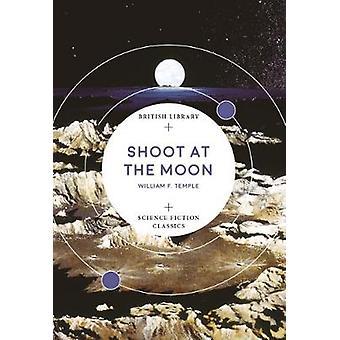 Shoot at the Moon by Shoot at the Moon - 9780712352567 Book