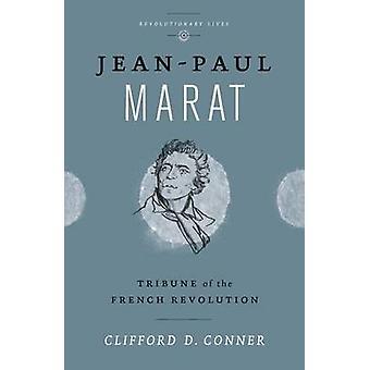 Jean-Paul Marat - Tribune av den franska rotationen av Clifford D. Conn