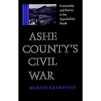 Ashe County's Civil War - Community and Society in the Appalachian Sou