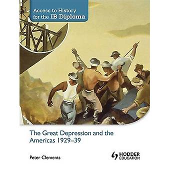 Access to History for the IB Diploma - The Great Depression and the Am