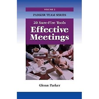 Effective Meetings - 20 Sure-fire Tools by Glenn Parker - 978159996176