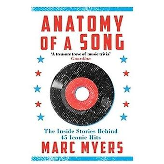 Anatomy of a Song - The Inside Stories Behind 45 Iconic Hits by Marc M