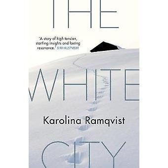 Den vita staden av Karolina Ramqvist - 9781611855197 bok