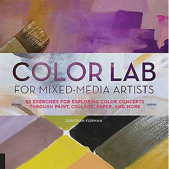 Color Lab for Mixed-Media Artists - 52 Exercises for Exploring Color C
