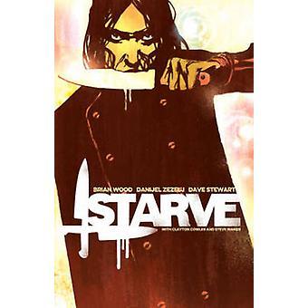 Starve - Volume 1 by Brian Wood - Dave Stewart - Danijel Zezelj - 9781