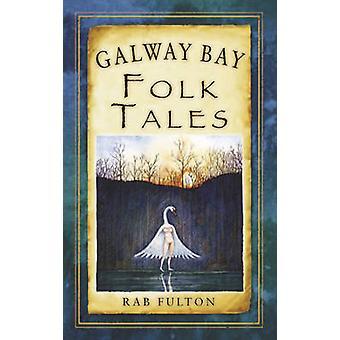 Galway Bay Folk Tales by Rab Swannock Fulton - Marina Wild - 97818458