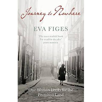 Journey to Nowhere - One Woman Looks for the Promised Land by Eva Fige