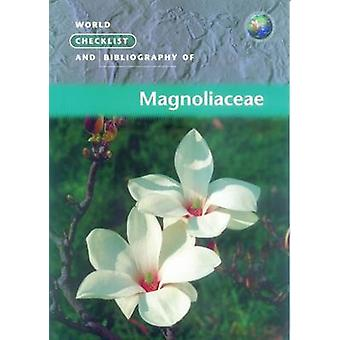 World Checklist and Bibliography of Magnoliaceae by David G. Frodin -