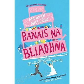 Banais Na Bliadhna by Maureen MacLeod - 9781910124840 Book