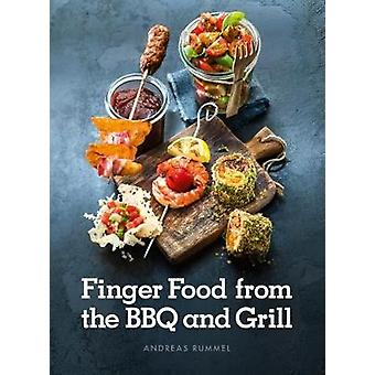 Finger Food from the BBQ and Grill by Andreas Rummel - 9781910690536